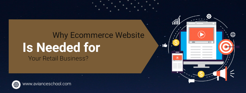 Why Ecommerce Website Is Needed for Your Retail Business?