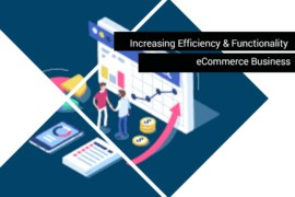 Tips for Increasing the Efficiency and Functionality of Your eCommerce Business
