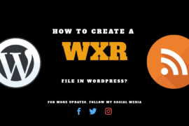 How to Create a WordPress WXR File?