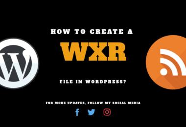 How to Create a WordPress WXR File?